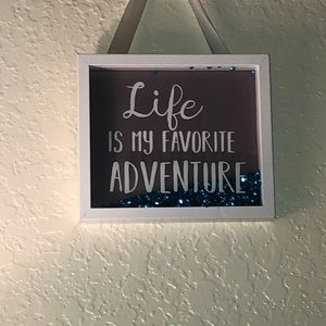 Life is my favorite adventure poster/hang up